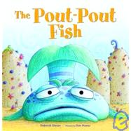 The Pout-Pout Fish by Diesen, Deborah; Hanna, Dan, 9780374360962