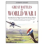 Great Battles of World War I by Livesey, Anthony; Moore, Jeremey, Sir, 9780785830962