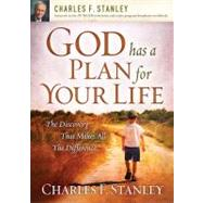 God Has a Plan for Your Life : The Discovery that Makes All the Difference by Unknown, 9781400200962