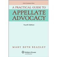 A Practical Guide To Appellate Advocacy by Beazley, Mary Beth, 9781454830962