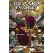 Onward, Drake! by Van Name, Mark L.; Wolfe, Gene (CON); Correia, Larry (CON); Drake, David (CON); Stirling, S. M. (CON), 9781476780962