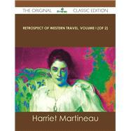 Retrospect of Western Travel by Martineau, Harriet, 9781486440962