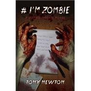 # I'm Zombie by Newton, Tony, 9781785350962