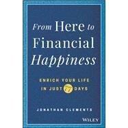 From Here to Financial Happiness by Clements, Jonathan, 9781119510963