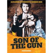 Son of the Gun by Jodorowsky, Alexandro; Bess, Georges, 9781594650963