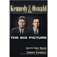 Kennedy and Oswald by Baker, Judyth Vary; Schwartz, Edward, 9781634240963
