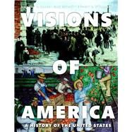 Visions of America A History of the United States, Volume Two Plus NEW MyHistoryLab without Pearson eText -- Access Card Package by Keene, Jennifer D.; Cornell, Saul T.; O'Donnell, Edward T., 9780133770964