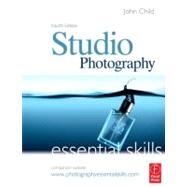 Studio Photography: Essential Skills by Child; John, 9780240520964