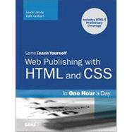 Sams Teach Yourself Web Publishing with HTML and CSS in One Hour a Day: Includes New HTML5 Coverage by Lemay, Laura; Colburn, Rafe, 9780672330964
