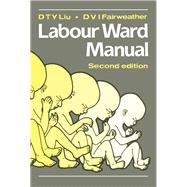 Labour Ward Manual by Liu, D. T. Y., 9780750610964