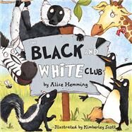 The Black and White Club by Hemming, Alice; Scott, Kimberley, 9781848860964
