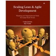 Scaling Lean & Agile Development Thinking and Organizational Tools for Large-Scale Scrum by Larman, Craig; Vodde, Bas, 9780321480965