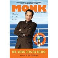 Mr. Monk Gets on Board by Conrad, Hy; Breckman, Andy (CRT), 9780451240965