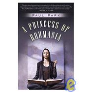 A Princess Of Roumania by Park, Paul, 9780765310965