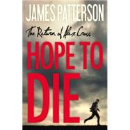 Hope to Die by Patterson, James, 9780316210966