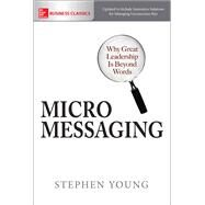 Micromessaging: Why Great Leadership is Beyond Words by Young, Stephen, 9781259860966