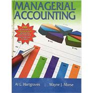 Managerial Accounting, 7e by Hartgraves, Morse, 9781618530967