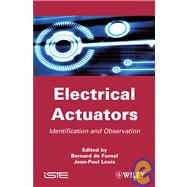 Electrical Actuators : Applications and Performance by de Fornel, Bernard; Louis, Jean-Paul, 9781848210967