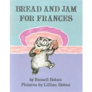 Bread and Jam for Frances by Hoban, Russell, 9780064430968