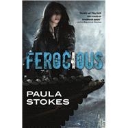Ferocious by Stokes, Paula, 9780765380968