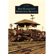 Erie Railroad's Newburgh Branch by Mccue, Robert, 9781467120968