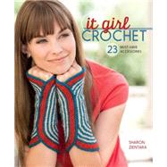 It Girl Crochet: 23 Must-have Accessories by Zientara, Sharon, 9781620330968