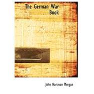 The German War Book by Morgan, John Hartman, 9780554710969