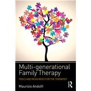 Multi-generational Family Therapy: Tools and resources for the therapist by Andolfi; Maurizio, 9781138670969