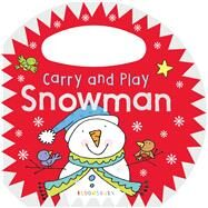 Carry and Play: Snowman by , 9781681190969