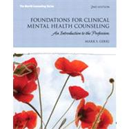 Foundations for Clinical Mental Health Counseling An Introduction to the Profession by Gerig, Mark S., 9780132930970