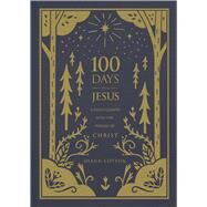 100 Days with Jesus A Daily Glimpse into the Person of Christ by Cotton, Diann, 9781462740970