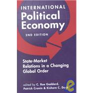 International Political Economy: State-Market Relations in a Changing Global Order by Goddard, 9781588260970