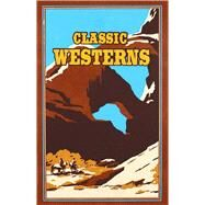 Classic Westerns by Grey, Zane; Cather, Willa; Wister, Owen; Brand, Max; Cramer, Michael A., Ph.D., 9781684120970