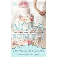 Savor the Moment by Roberts, Nora, 9780515150971