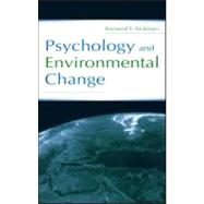 Psychology and Environmental Change by Nickerson, Raymond S., 9780805840971
