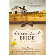 The Convenient Bride Collection by Vetsch, Erica; Barratt, Amanda; Boeshaar, Andrea; Hodgson, Mona; Jagears, Melissa, 9781634090971