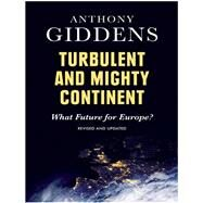Turbulent and Mighty Continent by Giddens, Anthony, 9780745680972