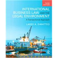 International Business Law and the Legal Environment: A Transactional Approach by DiMatteo; Larry A., 9781138850972