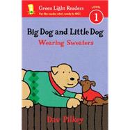 Big Dog and Little Dog Wearing Sweaters by Pilkey, Dav, 9780544530973