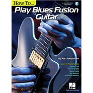 How to Play Blues-fusion Guitar by Charupakorn, Joe, 9781495000973