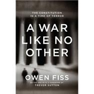 A War Like No Other by Fiss, Owen; Sutton, Trevor, 9781620970973