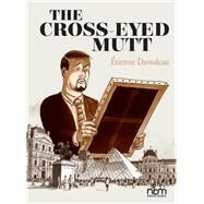 The Cross-eyed Mutt by Davodeau, Etienne, 9781681120973