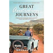 Great Australian Journeys by Seal, Graham, 9781760630973