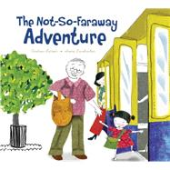 The Not-so-faraway Adventure by Larsen, Andrew; Luxbacher, Irene, 9781771380973