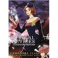 The Infernal Devices: Clockwork Princess by Clare, Cassandra; Baek, HyeKyung, 9780316200974