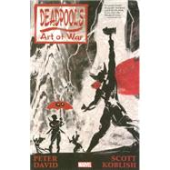 Deadpool's Art of War by David, Peter; Koblish, Scott, 9780785190974