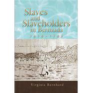 Slaves and Slaveholders in Bermuda, 1616-1782 by Bernhard, Virginia, 9780826220974