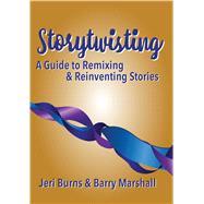 Storytwisting by Jeri Burns & Barry Marshall, 9781624910975