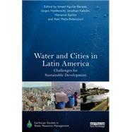 Water and Cities in Latin America: Challenges for Sustainable Development by Aguilar-Barajas; Ismael, 9780415730976