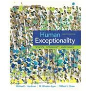 Human Exceptionality School, Community, and Family by Hardman, Michael L.; Egan, M. Winston; Drew, Clifford J., 9781305500976